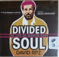 Divided Soul - The Life of Marvin Gaye written by David Ritz performed by Dion Graham on CD (Abridged)