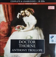 Doctor Thorne written by Anthony Trollope performed by Timothy West on CD (Unabridged)
