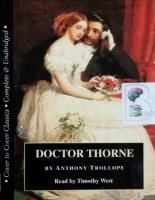 Doctor Thorne written by Anthony Trollope performed by Timothy West on Cassette (Unabridged)