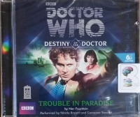 Doctor Who - Destiny of the Doctor - Trouble in Paradise written by Nev Fountain performed by Nicola Bryant and Cameron Stewart on CD (Abridged)