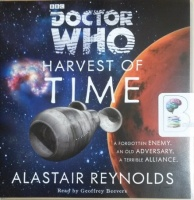 Doctor Who - Harvest of Time written by Alastair Reynolds performed by Geoffrey Beevers on CD (Unabridged)