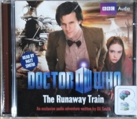 Doctor Who - The Runaway Train written by Oli Smith performed by Matt Smith on CD (Abridged)