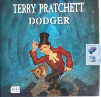 Dodger written by Terry Pratchett performed by Stephen Briggs on CD (Unabridged)