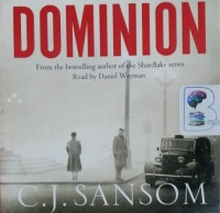 Dominion written by C.J. Sansom performed by Daniel Weyman on CD (Unabridged)