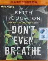 Don't Even Breathe written by Keith Houghton performed by Karen Peakes on MP3 CD (Unabridged)