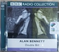 Double Bill written by Alan Bennett performed by Patricia Routledge, John Gielgud, Paul Eddington and Alan Bennett on CD (Abridged)