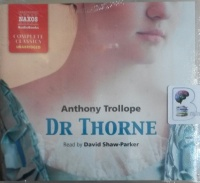 Dr Thorne written by Anthony Trollope performed by David Shaw-Parker on Audio CD (Unabridged)