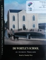 Dr Wortle's School written by Anthony Trollope performed by Timothy West on Cassette (Unabridged)