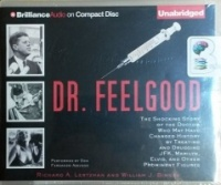 Dr. Feelgood - The Shocking Story of the Doctor who.... written by Richard A. Lertzman and William J. Birnes performed by Don Fernando Azevedo on CD (Unabridged)