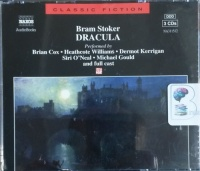 Dracula written by Bram Stoker performed by Brian Cox, Heathcote Williams, Dermot Kerrigan and Siri O'Neal on CD (Abridged)