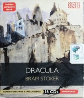 Dracula written by Bram Stoker performed by Greg Wise and Saskia Reeves on CD (Unabridged)