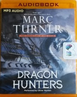 Dragon Hunters - The Chronicles of The Exile written by Marc Turner performed by Oliver Wyman on MP3 CD (Unabridged)