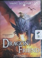 Dragonfriend written by Marc Secchia performed by Erin Bennett on MP3 CD (Unabridged)