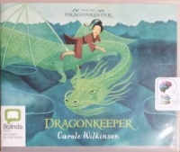 Dragonkeeper written by Carole Wilkinson performed by Caroline Lee on CD (Unabridged)