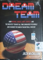 Dream Team - How Michael, Magic, Larry, Charles and The Greatest Team of All Time Conquered the World of Basketball written by Jack McCallum performed by Dick Hill on MP3 CD (Unabridged)