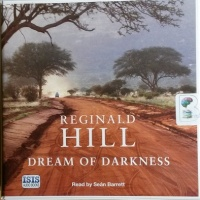 Dream of Darkness written by Reginald Hill performed by Sean Barrett on CD (Unabridged)
