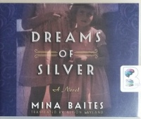 Dreams of Silver written by Mina Baites performed by Jane Oppenheimer on CD (Unabridged)