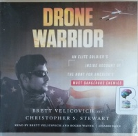 Drone Warrior written by Brett Velicovich and Christopher S. Stewart performed by Brett Velicovich and Roger Wayne on CD (Unabridged)