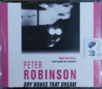 Dry Bones that Dream written by Peter Robinson performed by Neil Pearson on CD (Abridged)