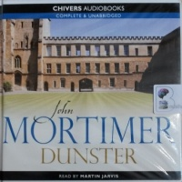 Dunster written by John Mortimer performed by Martin Jarvis on Audio CD (Unabridged)