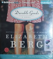 Durable Goods written by Elizabeth Berg performed by Natalie Ross on CD (Unabridged)