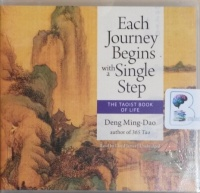 Each Journey Begins with a Single Step - The Taoist Book of Life written by Deng Ming-Dao performed by Lloyd James on CD (Unabridged)