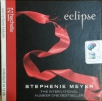 Eclipse written by Stephenie Meyer performed by Ilyana Kadushin on CD (Unabridged)