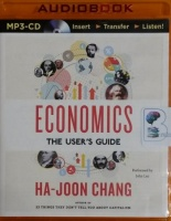Economics - The User's Guide written by Ha-Joon Chang performed by John Lee on MP3 CD (Unabridged)