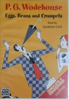 Eggs, Beans and Crumpets written by P.G. Wodehouse performed by Jonathan Cecil on Cassette (Unabridged)