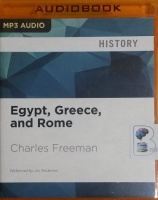 Egypt, Greece and Rome written by Charles Freeman performed by Jim Meskimen on MP3 CD (Unabridged)