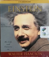 Einstein - His Life and Universe written by Walter Isaacson performed by Edward Herrmann on CD (Unabridged)