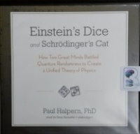 Einstein's Dice and Schrodinger's Cat written by Paul Halpern PhD performed by Sean Runnette on CD (Unabridged)