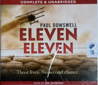 Eleven Eleven - Three Lives No Second Chance written by Paul Dowswell performed by Joe Jameson on CD (Unabridged)
