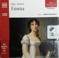 Emma written by Jane Austen performed by Juliet Stevenson on CD (Unabridged)