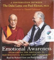 Emotional Awareness - Overcoming The Obstacles to Psychological Balance and Compassion written by Dalai Lama and Paul Ekman PhD performed by Richard Gere on CD (Unabridged)