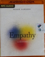 Empathy - A History written by Susan Lanzoni performed by Suzanne Toren on MP3 CD (Unabridged)