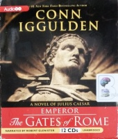 Emperor - The Gates of Rome written by Conn Iggulden performed by Robert Glenister on CD (Unabridged)