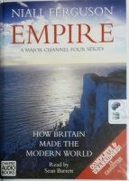 Empire - How Britain made the Modern World written by Niall Ferguson performed by Sean Barrett on Cassette (Unabridged)