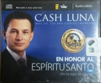 En Honor Al Espiritu Santo written by Cash Luna performed by Cash Luna on CD (Unabridged)