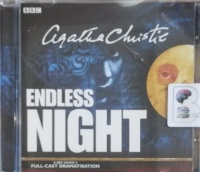 Endless Night written by Agatha Christie performed by Jonathan Forbes, Lizzie Watts and BBC Radio 4 Full-Cast Drama Team on Audio CD (Abridged)
