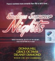 Endless Summer Nights written by Donna Hill, Grace Octavia and Delaney Diamond performed by Cary Hite on CD (Unabridged)