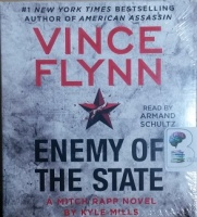 Enemy of the State written by Vince Flynn performed by Armand Schultz on CD (Abridged)
