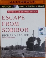 Escape from Sobibor - Revised and Updated written by Richard Rashke performed by Robert Blumenfeld on MP3 CD (Unabridged)