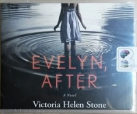 Evelyn, After written by Victoria Helen Stone performed by Tanya Eby on CD (Unabridged)