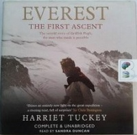 Everest - The First Ascent written by Harriet Tuckey performed by Sandra Duncan on CD (Unabridged)