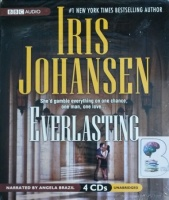 Everlasting written by Iris Johansen performed by Angela Brazil on CD (Unabridged)