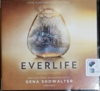 Everlife written by Gena Showalter performed by Emma Galvin, Zachary Webber, Barrie Kreinik and James Fouhey on CD (Unabridged)