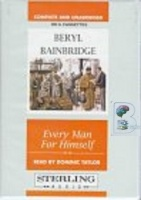 Every Man for Himself written by Beryl Bainbridge performed by Dominic Taylor on Cassette (Unabridged)