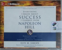 Everything I Know About Success I Learned from Napoleon Hill written by Don M. Green performed by Fred Filbrich on CD (Unabridged)