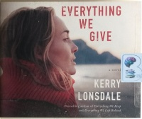 Everything We Give written by Kerry Lonsdale performed by Andrew Eiden and Amy Landon on CD (Unabridged)